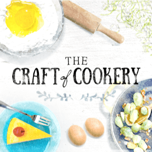 The Craft of Cookery