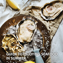 Guide to Enjoying Seafood in Summer