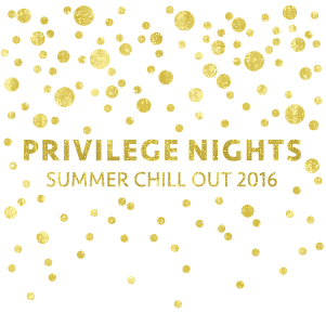 Summer Privilege Nights 2016