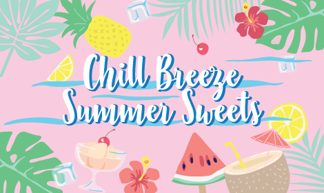 Chill Breeze.Summer Sweets