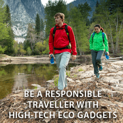 Be a Responsible Traveller with High-tech Eco Gadgets